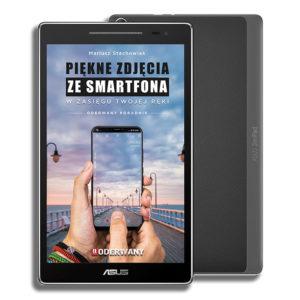 Piękne zdjęcia ze smartfona w zasięgu Twojej ręki - ebook